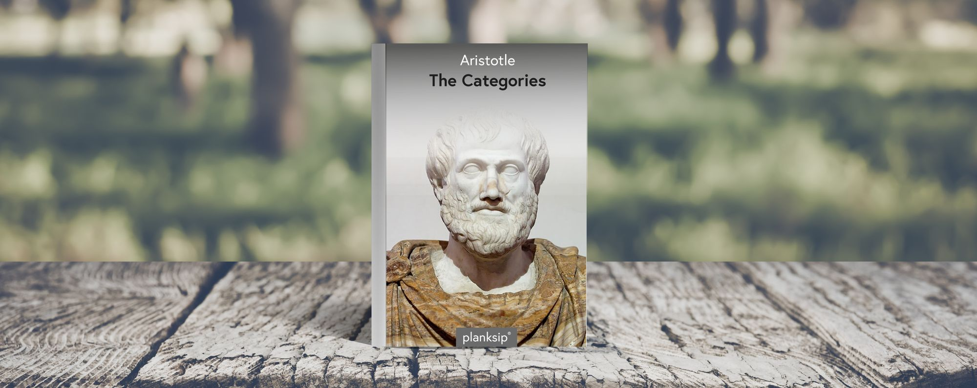 The Categories by Aristotle (384-322 BC). Published by planksip
